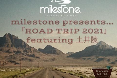 milestone presents…『ROAD TRIP 2021』 in Kyushu