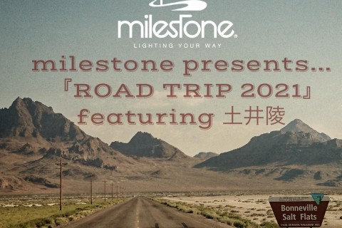 milestone presents 「ROAD TRIP 2021」土井陵 ナイトトレイル