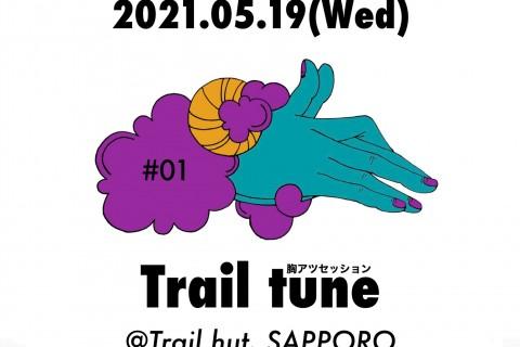 TRAIL TUNE ~胸アツセッション~ @Trail hut, SAPPORO #1
